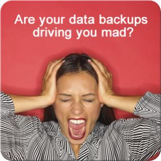Are you frustrated or worried about your data backups?